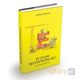 Eczane Mühendisliği 1.Cilt / Murat Selçuk